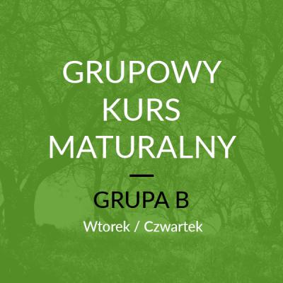 Grupowy Kurs Maturalny – B Start: 17 Października