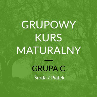 Grupowy Kurs Maturalny – C Start: 18 Października