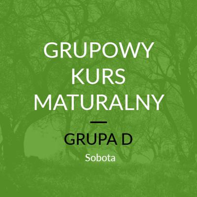 Grupowy Kurs Maturalny – D Start: 21 Października