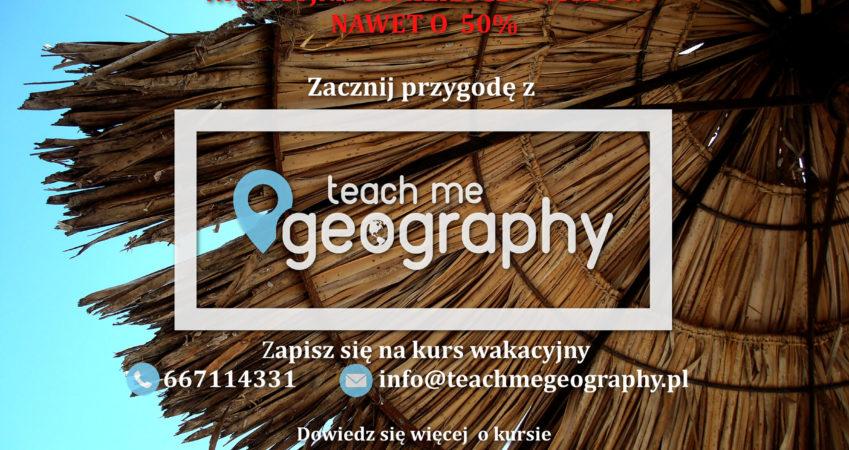 Matura z Geografii 2018/2019 – Indywidualne Kursy Wakacyjne
